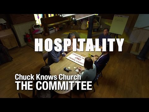 The Committee:  1-Hospitality | Chuck Knows Church
