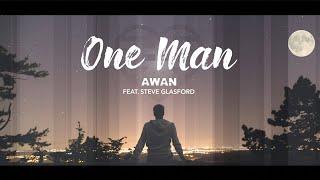 One Man - Awan Osprey ft. Steve Glasford (with lyrics)