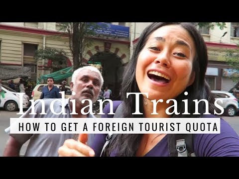 GETTING A FOREIGN TOURIST QUOTA |  INDIAN TRAIN TRAVEL
