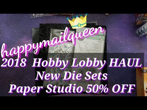 CHECK OUT Hobby Lobby Haul:  New Die Sets and Paper Studio 50% OFF