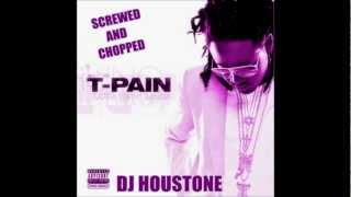 T Pain - Blow your Mind Screwed and Chopped By ( DJ Houstone )