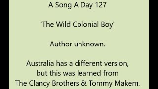 A Song A Day 127: 'The Wild Colonial Boy', author unknown. This is the Irish version.