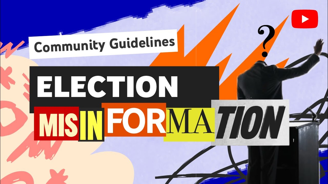 Elections Misinformation Policy: YouTube Community Guidelines
