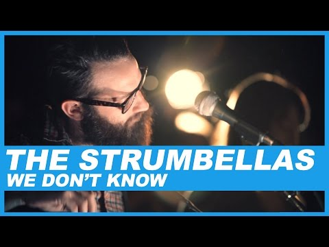 The Strumbellas | We Don't Know