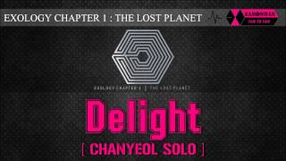[EXO/1CD] 07. DELIGHT [CHANYEOL SOLO] [EXOLOGY CHAPTER 1: THE LOST PLANET]