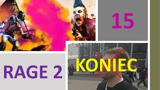 Rage 2 #15 - koniec koszmaru, scenarzysta forsę wziął