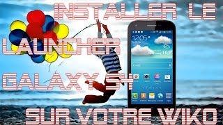 TUTO - Installer le Launcher du Galaxy S4 sur votre Smartphone