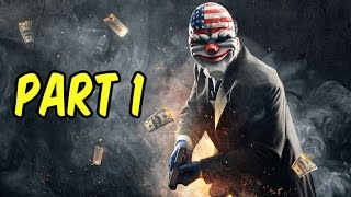 PAYDAY 2 Gameplay PC - Part 1 - Multiplayer Co-op Let