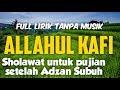 Sholawat merdu Allahul kafi Rabbunal kafi full lirik TANPA MUSIK