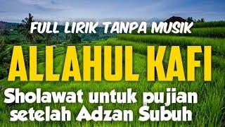 Download Lagu Sholawat merdu Allahul kafi Rabbunal kafi full lirik (TANPA MUSIK) mp3