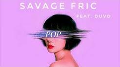 Savage Fric - POP ft DUVO