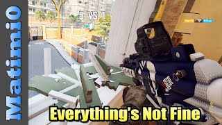 Everything's Not Fine - Rainbow Six Siege