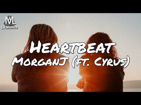 MorganJ - Heartbeat (ft. Cyrus) (Lyrics)