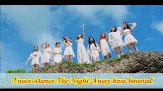 Twice-Dance The Night Away bass boosted