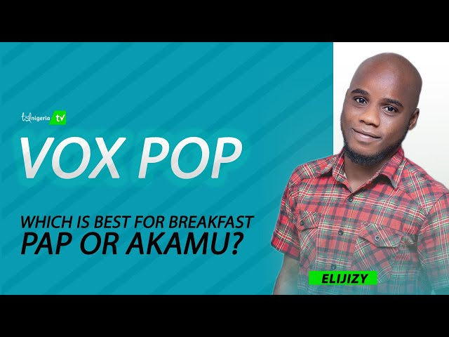 WHICH IS BEST FOR BREAKFAST PAP OR AKAMU?