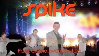 Spike - Przez Ciebie zwariowałem (Official Audio)