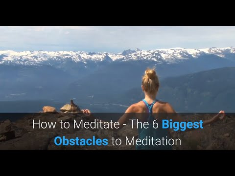 how-to-meditate-the-6-biggest-obstacles-to-meditation