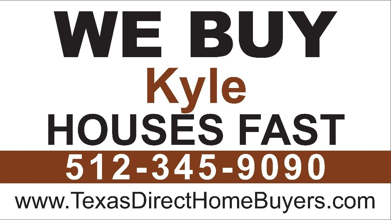 Sell My House Fast Kyle | Call 512-345-9090 | We Buy Houses Kyle