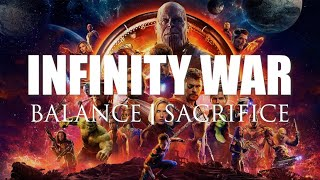Avengers: Infinity War | Balance and Sacrifice