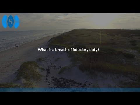 What is a breach of fiduciary duty?