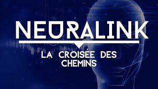 Neuralink: l'Humanité à la croisée des chemins