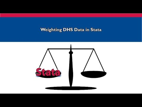 Part III: Demonstration of How to Weight DHS Data in Stata