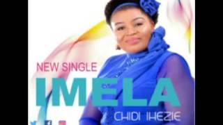IMELA BY CHIDI IHEZIE PRODUCED BY DIGIT