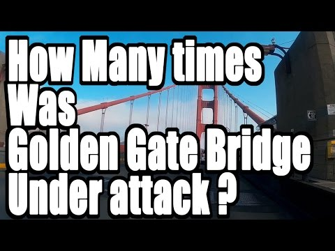 How many times was Golden gate brigde under attack?