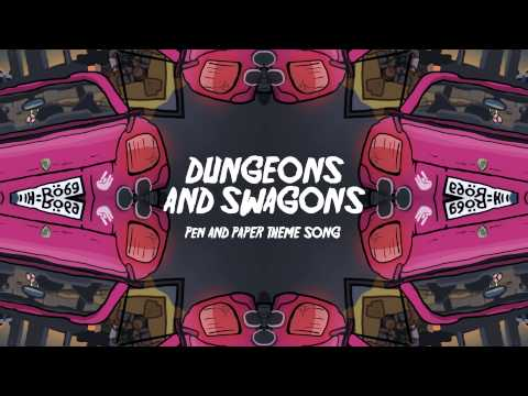 DUNGEONS AND SWAGONS | PEN AND PAPER THEME SONG