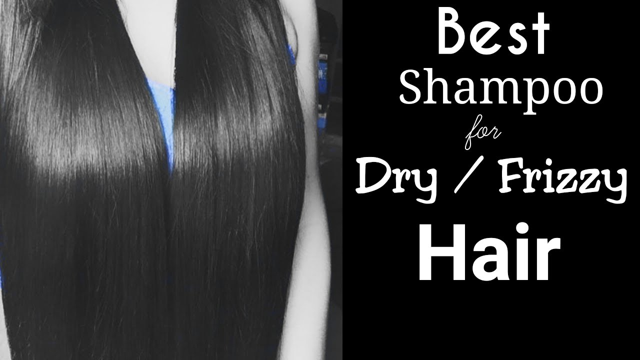 Best Shampoo For Dry Frizzy Hair Youtube