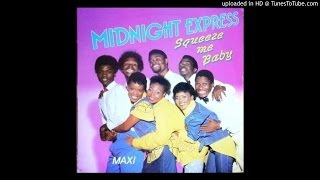 Squeeze me baby - Midnight express