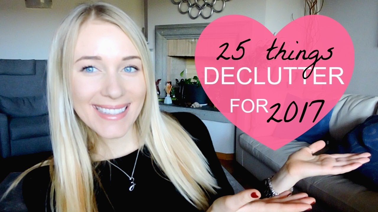 minimalism 25 things to get rid of in 2017 youtube