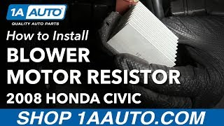 How to Install Replace Blower Motor Resistor 2008 Honda Civic