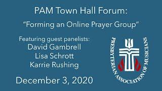 "PAM Town Hall Forum December 3, 2020 ""Forming an Online Prayer Group"""