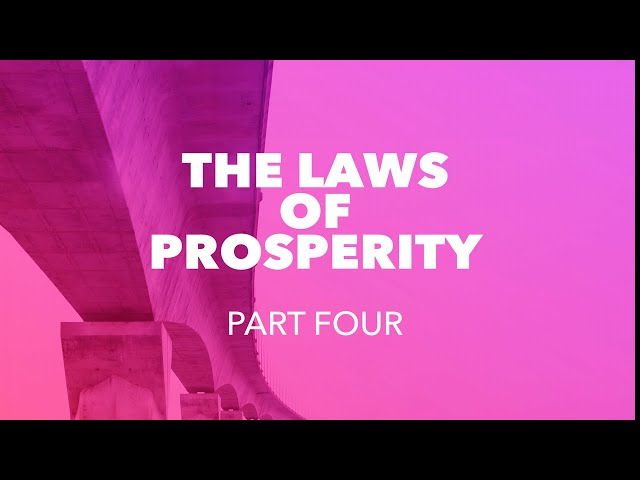 The Laws of Prosperity - Part Four