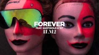 ILOVEMAKONNEN (Feat. Santigold & 1st) - Forever (Official Audio)
