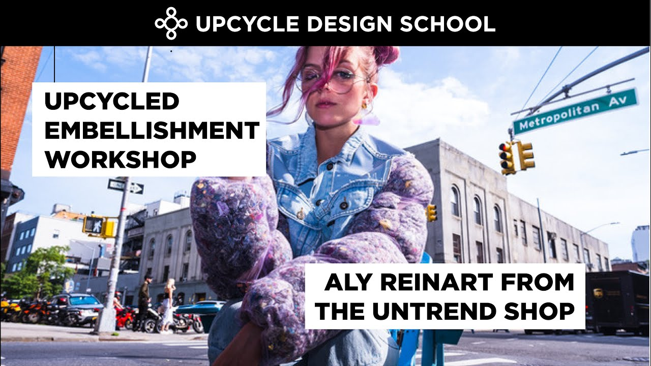 Upcycled Embellishment Workshop with Aly Reinert from The Untrend Shop