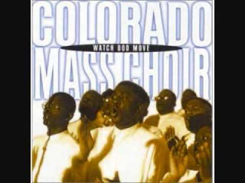 Colorado Mass Choir - Watch God Move