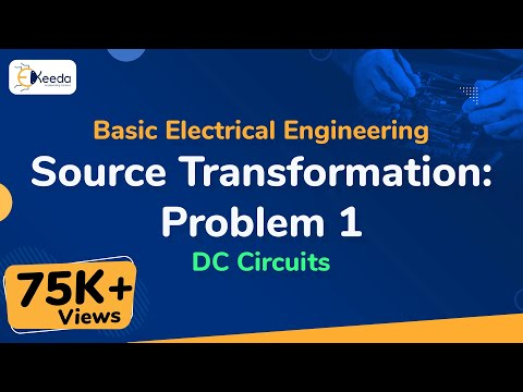 Source Transformation - Problem 1 - DC Circuits - Basic Electrical Engineering - First Year