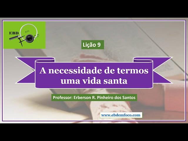 Lição 9 - A necessidade de termos uma vida santa