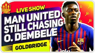 Man Utd Still Want Dembele! Camavinga Chase Begins! Man Utd News Now