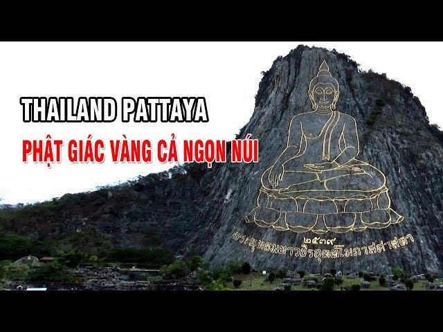 TOUR THAILAND PATTAYA XEM PHẬT GIÁC VÀNG CẢ NGỌN NÚI