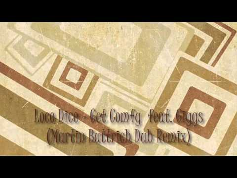 Loco Dice - Get Comfy  feat. Giggs (Martin Buttrich Dub Remix)