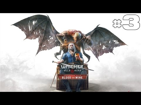 The Witcher 3 Blood and Wine - Let's Play #3 [FR]