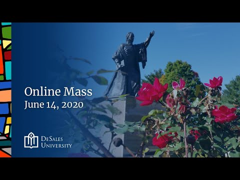 ✟ Online Mass for June 14 2020 - DeSales University