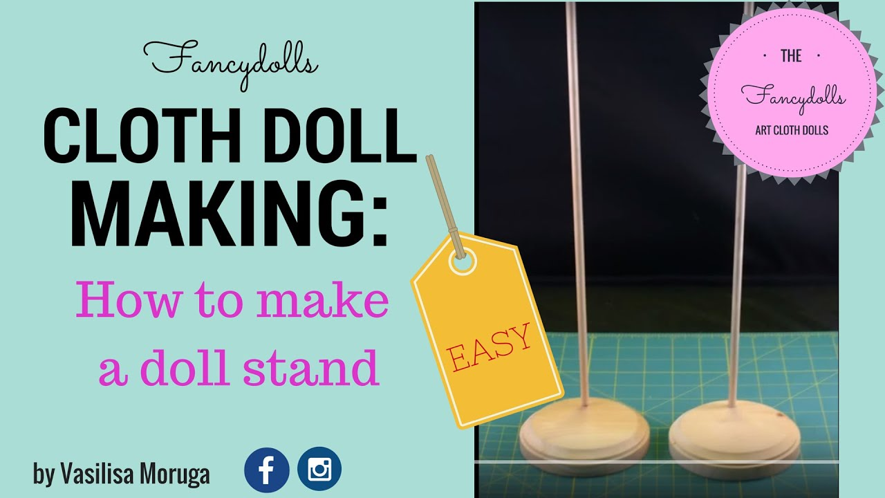 Cloth Doll Making How To Make A Doll Stand Easy Youtube