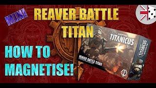 How to Magnetize tнe Adeptus Titanicus Reaver Titan Weapons