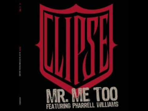 Mr Me Too Clipse ft Pharrell