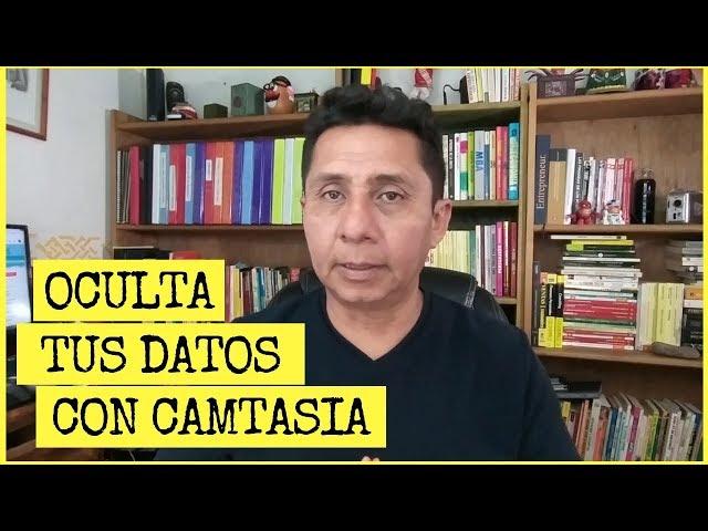 Cómo esconder los datos personales con el editor de vídeo Camtasia