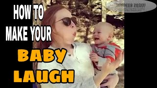 HOW TO MAKE YOUR BABY LAUGH-watch til the end